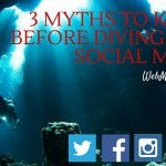 Three Myths to Be Aware of Before diving into Social Media