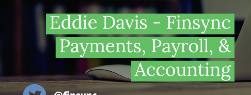 Eddie Davis | Payments, Payroll, Accounting & Cash Flow for Small Businesses with Finsync